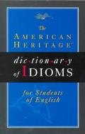 American Heritage Dictionary of Idioms for Students of English