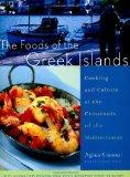 Foods of the Greek Islands Cooking and Culture