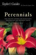 Taylor's Guide to Perennials More Than 600 Flowering and Foliage Plants, Including Ferns and...