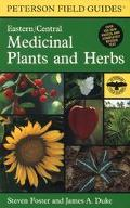 Field Guide to Medicinal Plants and Herbs of Eastern and Central North American