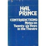 Contradictions: Notes on Twenty-Six Years in the Theatre - Harold S. Prince - Hardcover