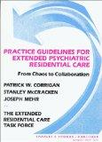 Practice Guidelines for Extended Psychiatric Residential Care From Chaos to Collaboration