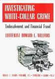 Investigating White-Collar Crime: Embezzlement and Financial Fraud