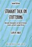 Straight Talk on Stuttering: Information, Encouragement, and Counsel for Stutterers, Caregiv...