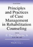 Principles And Practices of Case Management in Rehabilitation Counseling
