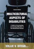 Multicultural Aspects of Disabilities A Guide to Understanding And Assisting Minorities in t...