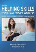 Helping Skills for Human Service Workers : Building Relationships and Encouraging Productive...