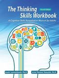 Thinking Skills Workbook : A Cognitive Skills Remediation Manual for Adults