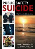 Public Safety Suicide : The Human Dimension