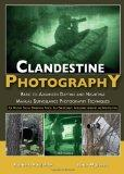 Clandestine Photography: Basic to Advanced Daytime and Nighttime Manual Surveillance Photogr...