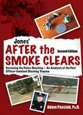 Jones' after the SMOKE CLEARS : Surviving the Police Shooting - an Analysis of the Post Offi...