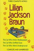 Three Complete Novels: The Cat Who Knew Shakespeare, The Cat Who Sniffed Glue, The Cat Who W...