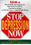 Stop Depression Now; SAM-e, the Breakthrough Supplement That Works as well as Prescription D...