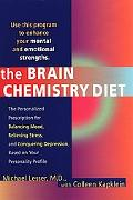 Brain Chemistry Diet: The Personalized Prescription for Balancing Mood, Relieving Stress, an...