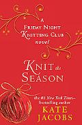 Knit the Season: A Friday Night Knitting Club Novel (Center Point Platinum Fiction (Large Pr...