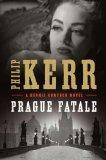 Prague Fatale (Bernie Gunther)