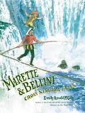 Mirette & Bellini Cross Niagara Falls