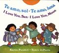 Te Amo, Sol/Te Amo, Luna/I Love You Sun/I Love You Moon I Love You, Sun, I Love You, Moon  B...