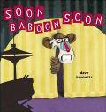 Soon Baboon Soon