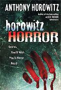 Horowitz Horror Stories You'll Wish You'd Never Read