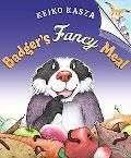 Badger's Fancy Meal