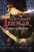The Youngest Templar, Book 3: Orphan of Destiny