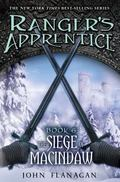 Ranger's Apprentice: The Siege of Macindaw: Book 6