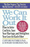 We Can Work It Out How to Solve Conflicts, Save Your Marriage, and Strengthen Your Love for ...