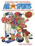 Drawing and Cartooning All-Star Sports: A Step-by-Step Guide for the Aspiring Sports Artist