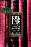 Book Finds How to Find, Buy, and Sell Used and Rare Books