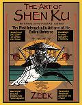 Art of Shen Ku The Ultimate Traveler's Guide  The First Intergalactic Artform of the En Tire...