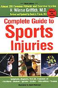 Complete Guide to Sports Injuries How to Treat - Fractures, Bruises, Sprains, Strains, Dislo...