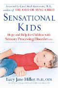 Sensational Kids Hope And Help for Children With Sensory Processing Disorder (SPD)