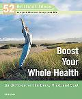 Boost Your Whole Health Quick Fixes for the Body, Mind, and Soul