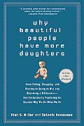 Why Beautiful People Have More Daughters: From Dating, Shopping, and Praying to Going to War...
