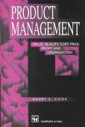 Product Management Value, Quality, Cost, Price, Profits and Organization