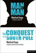 Conquest of the South Pole and Man to Man
