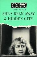 She's Been Away, and Hidden City