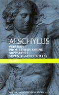 Plays One/Persians, Seven Against Thebes, Suppliants, Prometheus Bound