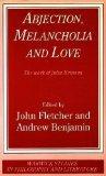 Abjection, Melancholia, and Love: The Work of Julia Kristeva (Warwick Studies in Philosophy ...