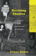Devising Theatre A Practical and Theoretical Handbook