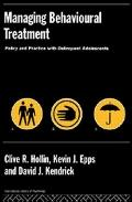 Managing Behavioural Treatment Policy and Practice With Delinquent Adolescents