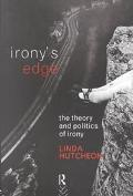 Irony's Edge The Theory and Politics of Irony