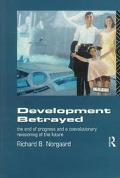 Development Betrayed The End of Progress and a Coevolutionary Revisioning of the Future