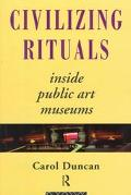 Civilizing Rituals Inside Public Art Museums