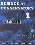 Science for Conservators An Introduction to Materials