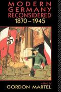 Modern Germany Reconsidered 1870-1945