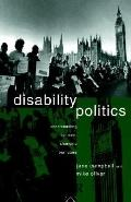 Disability Politics Understanding Our Past, Changing Our Future