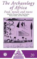 Archaeology of Africa Foods, Metals and Towns