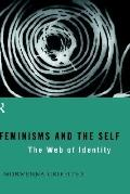 Feminisms and the Self The Web of Identity